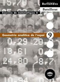 BATX 2 - MATEMATIQUES (CC. NN. ) QUAD. 9 - GEOMETRIA ANALITICA DE L'ESPAI
