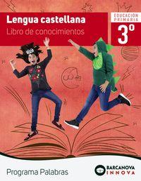 EP 3 - LENGUA CASTELLANA - LIBRO DE CONOCIMIENTOS (CAT, BAL) - PALABRAS - INNOVA
