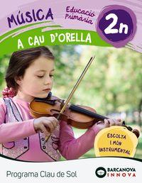 EP 2 - MUSICA QUAD - A CAU D'ORELLA - CLAU DE SOL (C. CAT, C. VAL, BAL)
