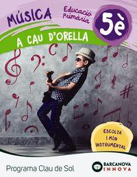 EP 5 - MUSICA QUAD - A CAU D'ORELLA - CLAU DE SOL (C. CAT, C. VAL, BAL)