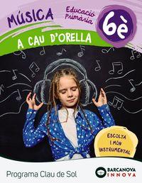 EP 6 - MUSICA QUAD - A CAU D'ORELLA - CLAU DE SOL (C. CAT, C. VAL, BAL)