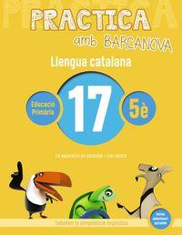 EP 5 - LLENGUA CATALANA 17 (CAT, BAL) - PRACTICA AMB BARCANOVA