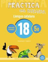 EP 5 - LLENGUA CATALANA 18 - PRACTICA AMB BARCANOVA