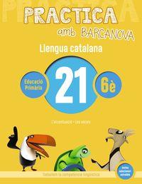 EP 6 - LLENGUA CATALANA 21 (CAT, BAL) - PRACTICA AMB BARCANOVA