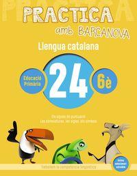 EP 6 - LLENGUA CATALANA 24 (CAT, BAL) - PRACTICA AMB BARCANOVA