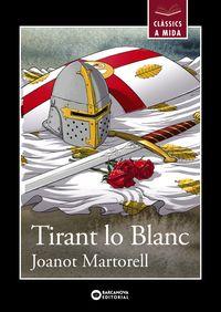 Tirant Lo Blanc - Joanot Martorell / Juan Manuel Moreno (il. )