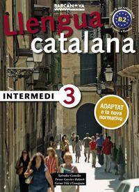 INTERMEDI 3 (B2) - ADAPTAT A LA NOVA NORMATIVA
