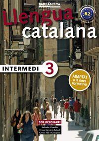 INTERMEDI 3 (B2) SOLUC - ADAPTAT A LA NOVA NORMATIVA