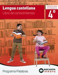 EP 4 - LENGUA CASTELLANA (BAL, CAT) - PALABRAS - CONOCIMIENTOS - INNOVA