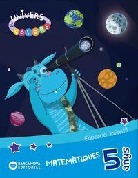 5 Anys - Matematiques (cat) - Univers De Colors - Innova - Maria Soliva / Estel Baldo / Rosa Gil