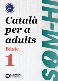 SOM-HI! BASIC 1 - CATALA PER A ADULTS