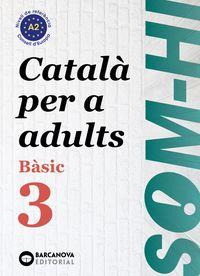 SOM-HI! BASIC 3 - CATALA PER A ADULTS