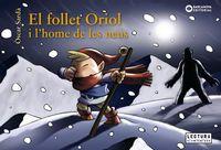 FOLLET ORIOL I L'HOME DE LES NEUS, EL
