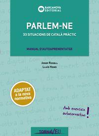 Parlem-Ne - 33 Situacions De Catala Practic - Josep Rosell / Lluis Homs