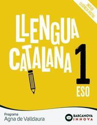 ESO 1 - LLENGUA CATALANA - AGNA DE VALLDAURA (CAT, BAL) - INNOVA
