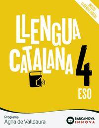 ESO 4 - AGNA DE VALLDAURA - LLENGUA CATALANA (CAT, BAL) - INNOVA
