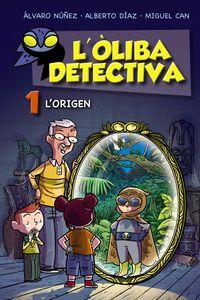 L'OLIBA DETECTIVA 1 - L'ORIGEN