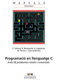 PROGRAMACIO EN LLENGUATGE C - AMB 56 PROBLEMES RESOLTS I COMENTATS