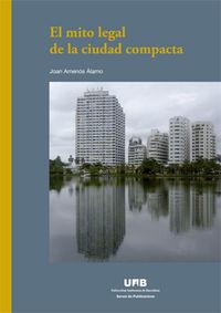 El mito legal de la ciudad compacta - Joan Amenos Alamo