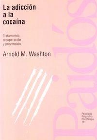 ADICCION A LA COCAINA, LA - TRATAMIENTO, RECUPERACION Y PREVENCION