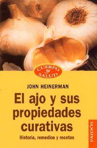 Ajo, El Y Sus Propiedades Curativas - John Heinerman