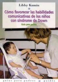 Como Favorecer Las Habilidades Comunicativas De Los Niños Con - Libby Kumin
