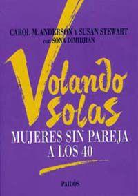 Volando Solas - Mujeres Sin Pareja A Los 40 - Carol M.  Anderson  /  Susan   Stewart  /  Sonia  Dmidjuan