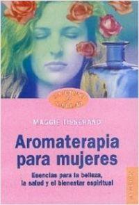 Aromaterapia Para Mujeres - Maggie Tisserand
