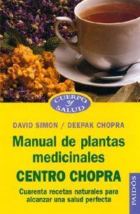 Manual De Plantas Medicinales - Centro Chopra - David Simon / Deepak Chopra