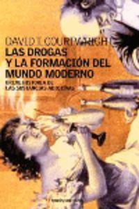DROGAS Y LA FORMACION DEL MUNDO MODERNO, LAS