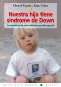 Nuestra Hija Tiene Sindrome De Down - Cheryl Rogers / Gun Dolva