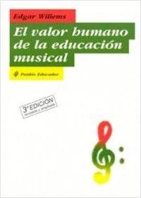 VALOR HUMANO DE LA EDUCACION MUSICAL, EL