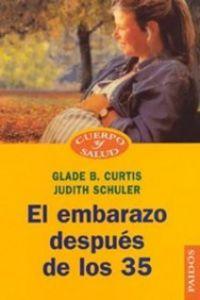 El embarazo despues de los 35 - Glade B.  Curtis  /  Judith  Schuler