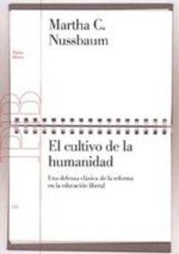 El Cultivo De La Humanidad. Una Defensa Clásica De La Reforma  De La Educación Liberal - Martha C. Nussbaum