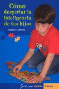 Como Despertar La Inteligencia De Sus Hijos - Nessia Laniado
