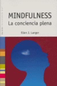 Mindfulness - La Conciencia Plena - Ellen J. Langer