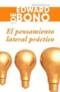 El pensamiento lateral practico - Edward De Bono