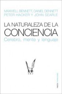 La  naturaleza de la conciencia  -  Cerebro, Mente Y Lenguaje - Daniel  Dennet  /  [ET AL. ]