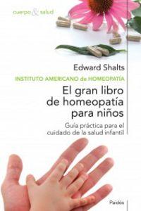 El gran libro de homeopatia para niños - Edward Shalts