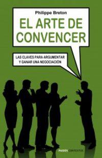 ARTE DE CONVENCER, EL