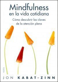 MINDFULNESS EN LA VIDA COTIDIANA - COMO DESCUBRIR LAS CLAVES