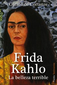 Frida Kahlo - La Belleza Terrible - Gerard De Cortanze