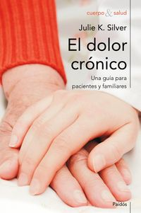 El dolor cronico y la familia - Julie K. Silver