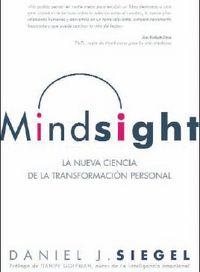 Mindsight - La Nueva Ciencia De La Transformacion Personal - Daniel J. Siegel