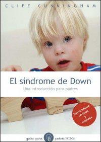 Sindrome De Down, El - Una Introduccion Para Padres - Cliff Cunningham