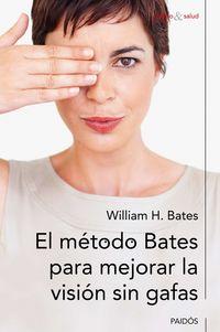 METODO BATES PARA MEJORAR LA VISION SIN GAFAS, EL