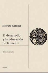 El desarrollo y la educacion de la mente - Howard Gardner