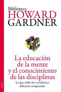 La educacion de la mente y el conocimiento de las disciplinas - Howard Garden