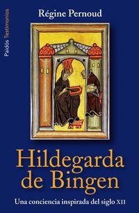 Hildegarda De Bingen - Una Conciencia Inspirada Del Siglo Xii - Regine Pernoud
