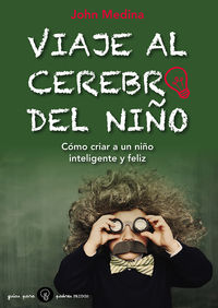 Viaje Al Cerebro Del Niño - John J. Medina